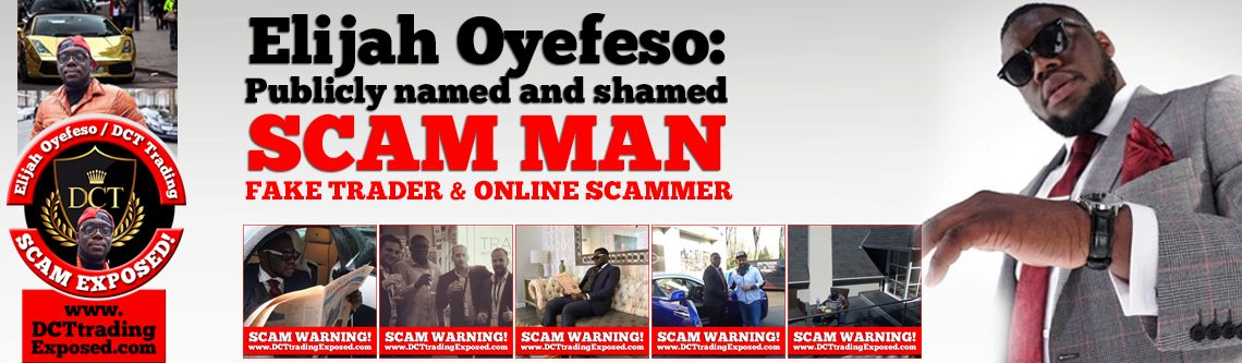 DCT Trading Exposed – Elijah Oyefeso and His Trading Scam Revealed.